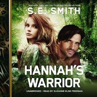 Hannah's Warrior - S.E. Smith - audiobook