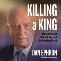 Killing a King - Dan Ephron - audiobook