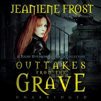 Outtakes from the Grave - Jeaniene Frost - audiobook