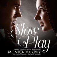 Slow Play - Monica Murphy - audiobook