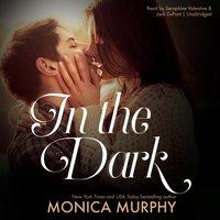 In the Dark - Monica Murphy - audiobook