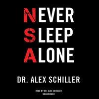 Never Sleep Alone - Dr. Alex Schiller - audiobook
