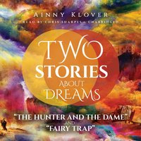 Two Stories about Dreams - Ainny Klover - audiobook