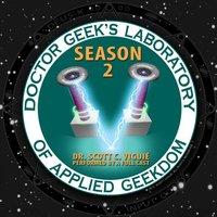 Doctor Geek's Laboratory, Season 2 - Dr. Scott C. Viguie - audiobook