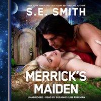 Merrick's Maiden - S.E. Smith - audiobook