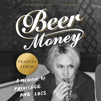 Beer Money - Frances Stroh - audiobook