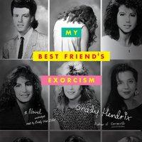 My Best Friend's Exorcism - Grady Hendrix - audiobook