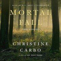 Mortal Fall - Christine Carbo - audiobook