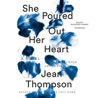 She Poured Out Her Heart - Jean Thompson - audiobook