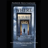 Where Futures End - Parker Peevyhouse - audiobook