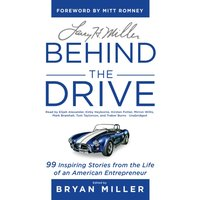 Larry H. Miller: Behind the Drive - Bryan Miller - audiobook