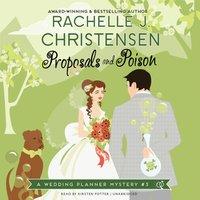 Proposals and Poison - Rachelle J. Christensen - audiobook