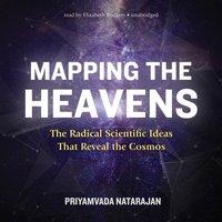 Mapping the Heavens - Priyamvada Natarajan - audiobook