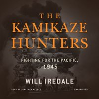 Kamikaze Hunters - Will Iredale - audiobook