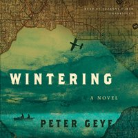 Wintering - Peter Geye - audiobook