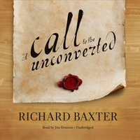 Call to the Unconverted - Richard Baxter - audiobook