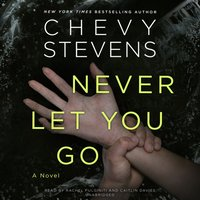 Never Let You Go - Chevy Stevens - audiobook