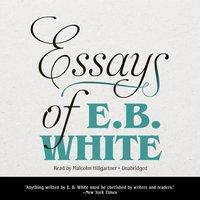 Essays of E. B. White - E. B. White - audiobook