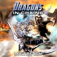 Dragons in Chains - Lee French - audiobook
