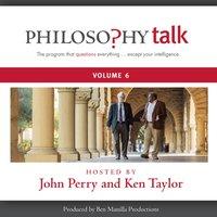Philosophy Talk, Vol. 6 - John Perry - audiobook