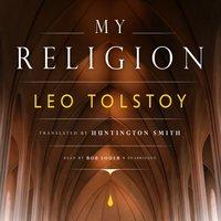 My Religion - Leo Tolstoy - audiobook