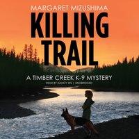 Killing Trail - Margaret Mizushima - audiobook