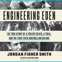 Engineering Eden - Jordan Fisher Smith - audiobook