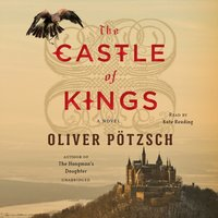 Castle of Kings - Oliver Potzsch - audiobook