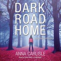 Dark Road Home - Anna Carlisle - audiobook