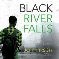 Black River Falls - Jeff Hirsch - audiobook