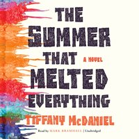 Summer That Melted Everything - Tiffany McDaniel - audiobook