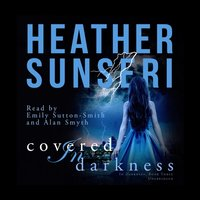 Covered in Darkness - Heather Sunseri - audiobook