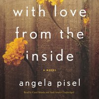 With Love from the Inside - Angela Pisel - audiobook