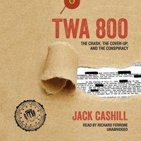 TWA 800 - Jack Cashill - audiobook