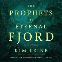 Prophets of Eternal Fjord - Kim Leine - audiobook