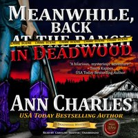 Meanwhile, Back in Deadwood - Ann Charles - audiobook
