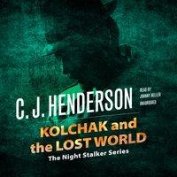 Kolchak and the Lost World - C. J. Henderson - audiobook