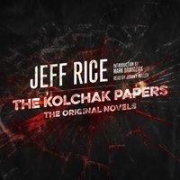 Kolchak Papers - Jeff Rice - audiobook