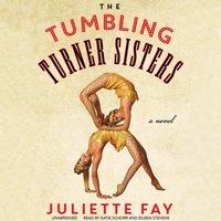 Tumbling Turner Sisters - Juliette Fay - audiobook