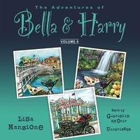 Adventures of Bella & Harry, Vol. 6 - Lisa Manzione - audiobook