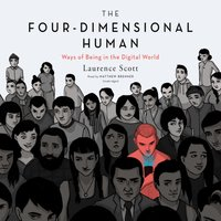 Four-Dimensional Human - Laurence Scott - audiobook