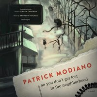 So You Don't Get Lost in the Neighborhood - Patrick Modiano - audiobook
