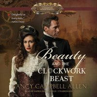 Beauty and the Clockwork Beast - Nancy Campbell Allen - audiobook