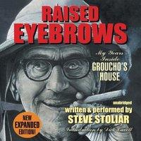 Raised Eyebrows, Expanded Edition - Steve Stoliar - audiobook