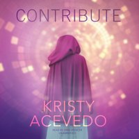 Contribute - Kristy Acevedo - audiobook