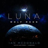 Luna: Wolf Moon - Ian McDonald - audiobook