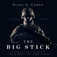 Big Stick - Eliot A. Cohen - audiobook