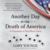 Another Day in the Death of America - Gary Younge - audiobook