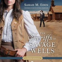 Sheriffs of Savage Wells - Sarah M. Eden - audiobook