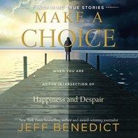 Make a Choice - Jeff Benedict - audiobook